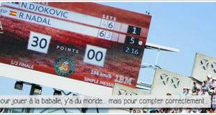 panneau d'affichage de roland garros nadal djokovic pour illustrer l'article PCPL sur l'étrange comptage des points au tennis